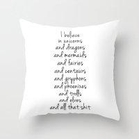 I believe... Throw Pillow
