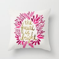 Throw Pillow featuring The Future Is Bright –… by Cat Coquillette