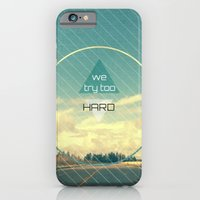 Try Too Hard iPhone 6 Slim Case