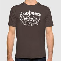 hand drawn lettering ALWAYS tastes better: black  Mens Fitted Tee Brown SMALL