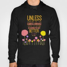unless someone like you.. the lorax, dr seuss inspirational quote Hoody