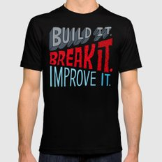 Build it. Break it. Improve it. SMALL Black Mens Fitted Tee