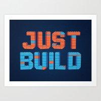 Just Build Art Print