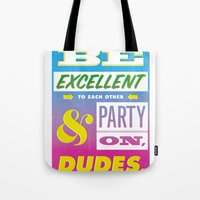 Be Excellent to Each Other And Party On Dudes Tote Bag