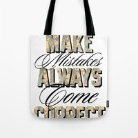 Never Make Mistakes, Alw… Tote Bag