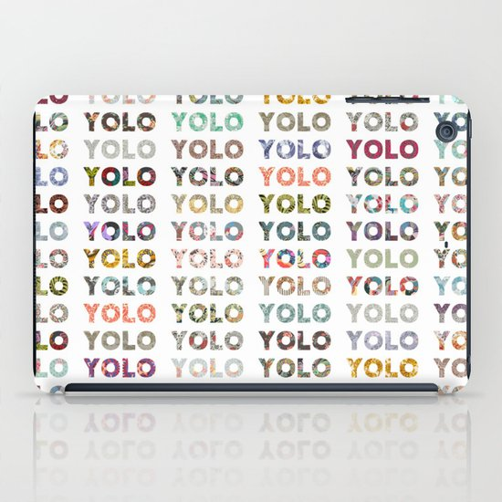 YOU ONLY LIVE ONCE iPad Case