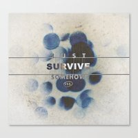 JUST SURVIVE SOMEHOW (JSS) Canvas Print