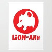 Lion-ahh Art Print