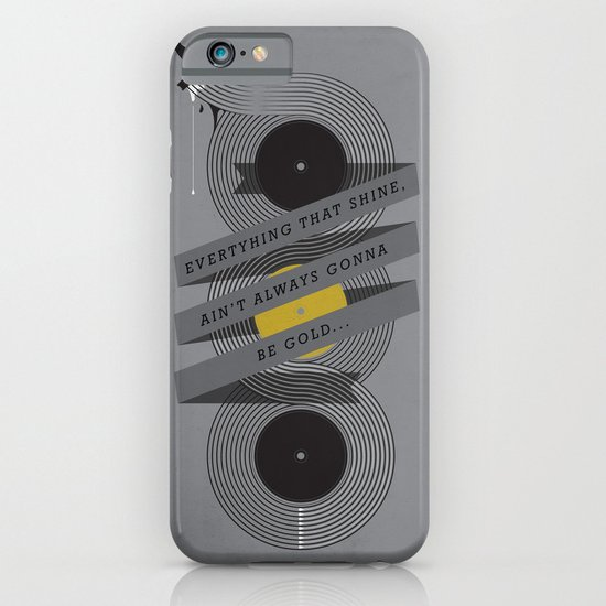 Ain't always gonna be gold... iPhone & iPod Case