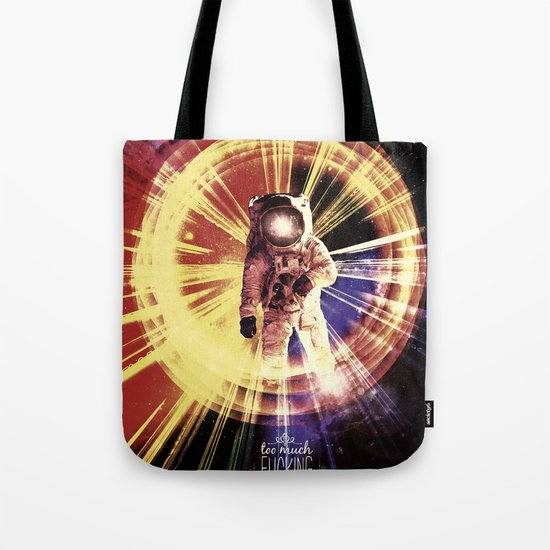 Too Much Space Out There. Tote Bag