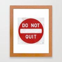 DO NOT QUIT Framed Art Print