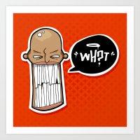 Sneek says WH?T Art Print