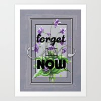 Forget me Now Art Print
