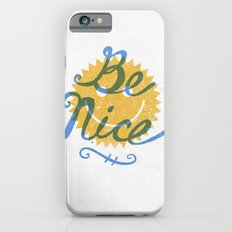 Be Nice. iPhone 6 Slim Case