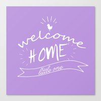Welcome Home Little One … Canvas Print