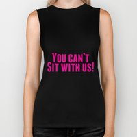 You Can't Sit With Us! Biker Tank