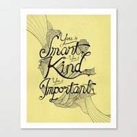 Smart. Kind. Important. (yellow) Canvas Print