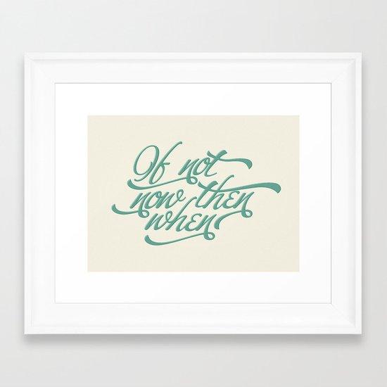 If not now when Framed Art Print