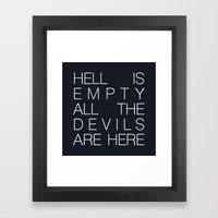Hell is Empty Framed Art Print