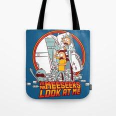 I'm Mr Meeseeks, Look at me!! Tote Bag