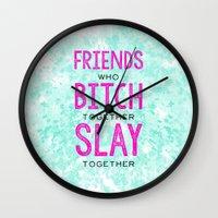 Slay Together Wall Clock