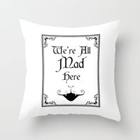Alice In Wonderland We're All Mad Here 2 Throw Pillow