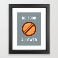 No Food Allowed Framed Art Print