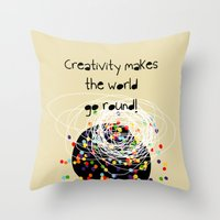 Creativity Makes The Wor… Throw Pillow