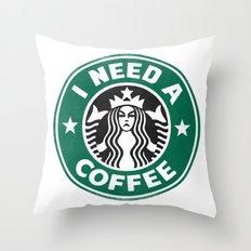 I need a coffee! Throw Pillow