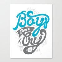 Boys Don't Cry Canvas Print