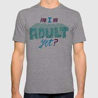 Am I an adult yet? Mens Fitted Tee Athletic Grey SMALL