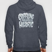 Crippling & Potentially Historic Hoody