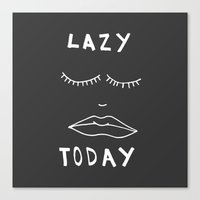 Lazy Today  Canvas Print