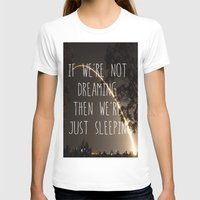 Dreaming or Sleeping Womens Fitted Tee White SMALL