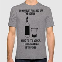 It's vodka. It goes bad once it's opened.  Mens Fitted Tee Tri-Grey SMALL