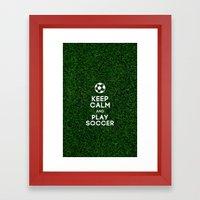 Keep calm and play soccer  Framed Art Print