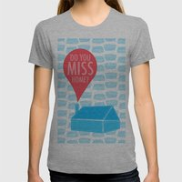 Do You Miss Home Womens Fitted Tee Athletic Grey SMALL