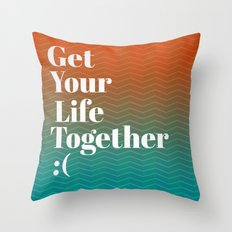 Get Your Life Together Throw Pillow