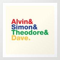 ALVIN&SIMON&THEODORE&DAV… Art Print