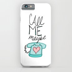 Call Me Maybe Slim Case iPhone 6s