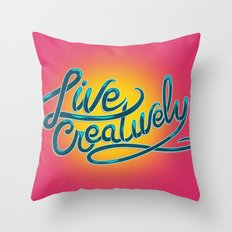 Live Creatively! Throw Pillow