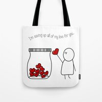 I'm Saving Up All My Love For You! Tote Bag