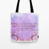 Parting is such bitter sweet sorrow - Romeo & Juliet Quote Tote Bag