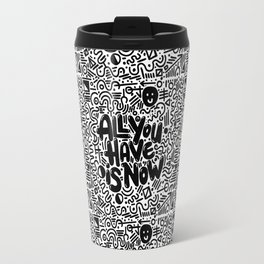 Travel Mug - ALL YOU HAVE IS NOW - Matthew Taylor Wilson