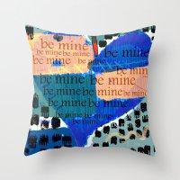 Be Mine-- Throw Pillow
