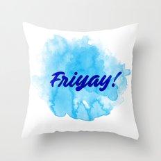 Friyay! Throw Pillow