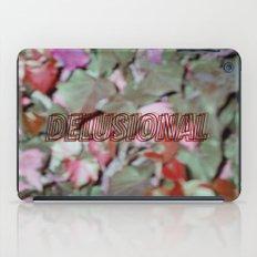 Delusional .-  iPad Case