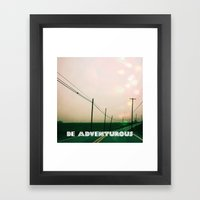 Be Adventurous  Framed Art Print