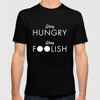 Stay Hungry Stay Foolish Mens Fitted Tee Black SMALL