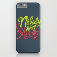 Nobody Likes An Asshole  iPhone 6 Slim Case